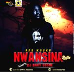 Ras Kuuku Feat. Luther – Nwansina (Refix) Mixed By Dj Baby Stone