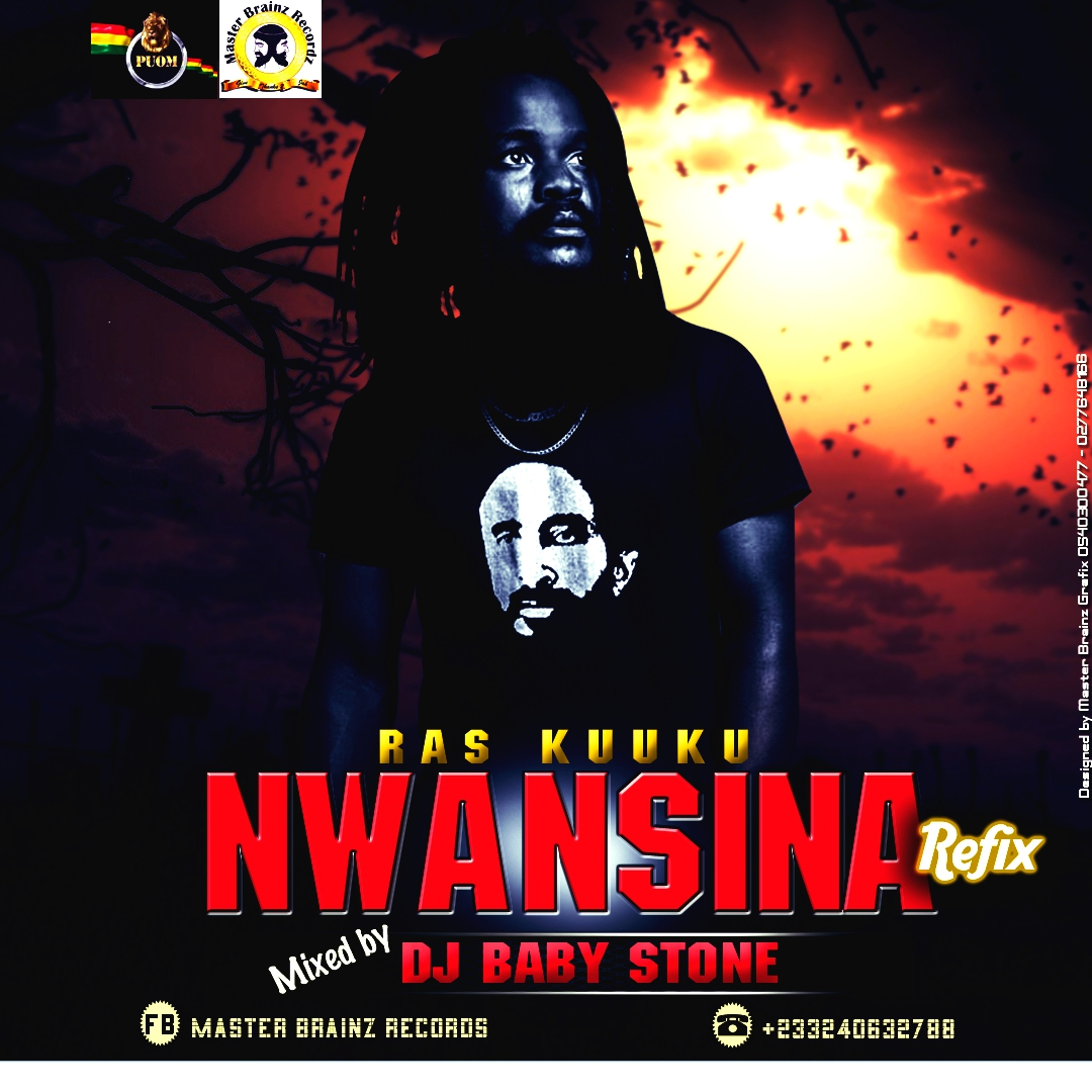 Ras Kuuku Feat. Luther - Nwansina (Refix) Mixed By Dj Baby Stone