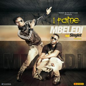 1Fame – Mbelede (Ft Singlet)(Prod By Willisbeatz)