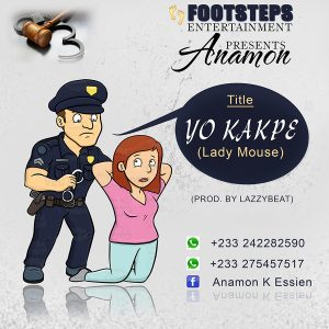 Anamon – Yo Kakpe (Lady Mouse) (Prod. By Lazzy Beatz)