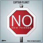 Captain Planet (4×4) – No New Friends (Prod. by Masta Garzy)