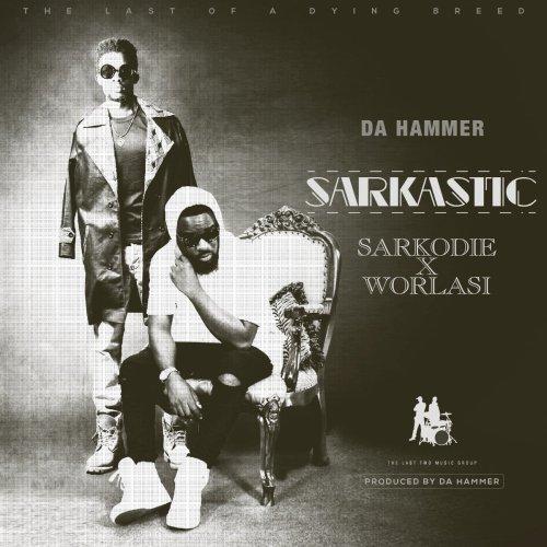 Da Hammer - Sarkastic ft Sarkodie x Worlasi