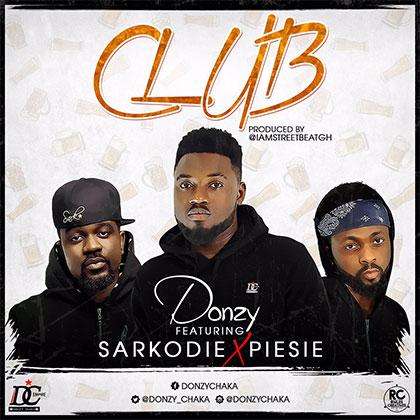 Donzy Ft. Sarkodie & Piesie – Club (Prod by StreetBeatGH)