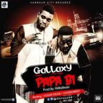 Gallaxy – Papa Bi (Prod by Willis Beatz)