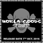 Joe Fraizer – Borla Goods (Feat. Ogya Mensah) (Prod. by King Dee)
