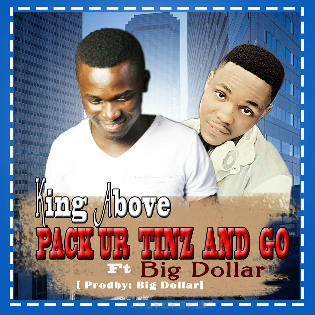 King Above feat Big Dollar - Pack Your Tinz  Go