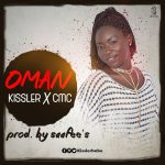 Kissler ft CMC – Oman (Prod By Saafees Beatz)