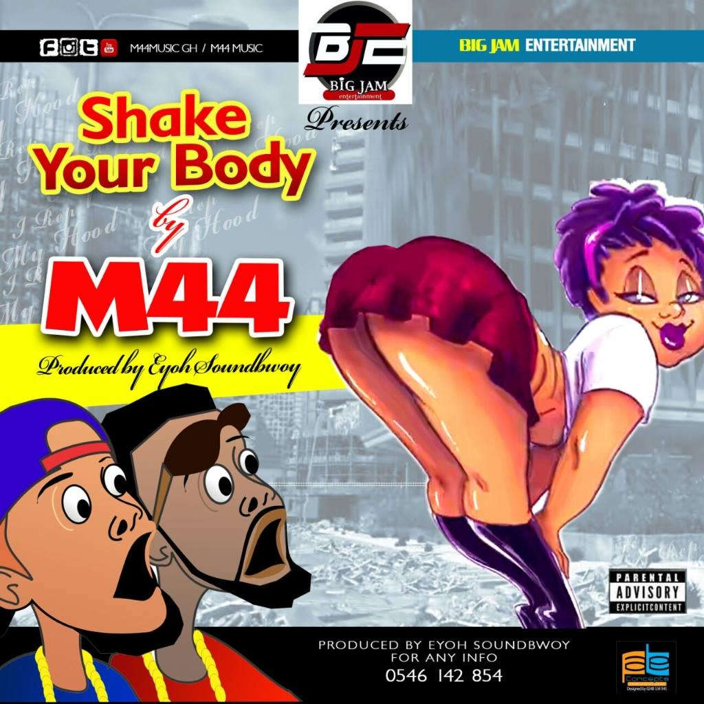 M44 – Shake Your Body (Prod.by Eyoh Soundboy)