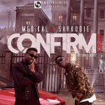 Medikal – Confirm (Remix) ft Sarkodie (Prod By Unkle Beatz)