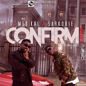 Medikal Confirm Remix ft Sarkodie Prod By Unkle Beatz 300x300 - Medikal - Confirm (Instrumental) Prod By SlumLife