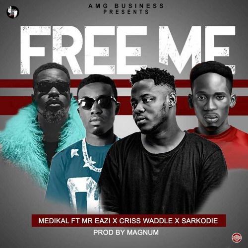 Medikal – Free Me (Feat. Mr Eazi x Sarkodie x Criss Waddle) (Prod by Magnom)