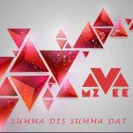 MzVee – Summa Dis Summa Dat (Prod By Richie Mensah)