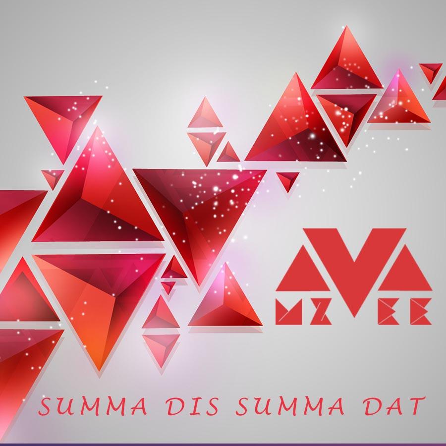 MzVee - Summa Dis Summa Dat (Prod By Richie Mensah)