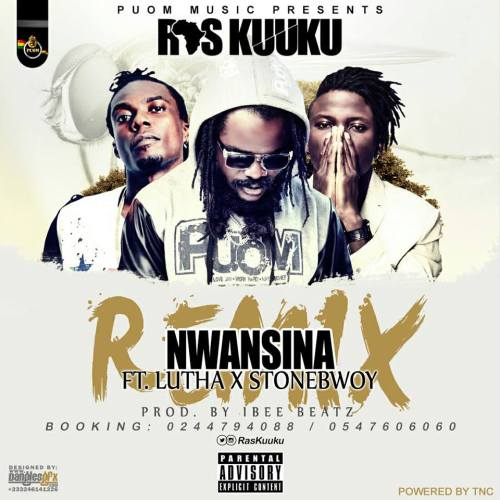 Ras Kuuku ft. Stonebwoy & Luther - Nwansina (Remix)
