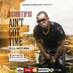 Scientific – Aint Got Time