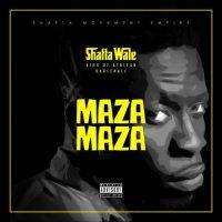 Shatta Wale – Maza Maza Prod By Stone B