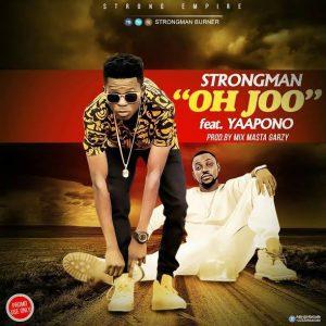 strongman-oh-joo-feat-yaa-pono-prod-by-mix-masta-garzy