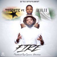 Trigmatic – Fire ft Skales Prod By Genius Selection