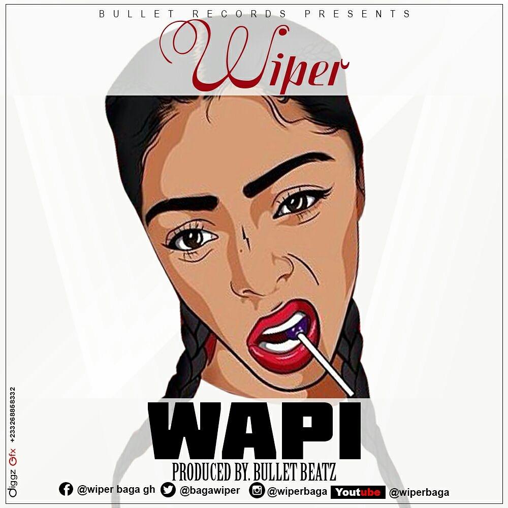 Wiper - Wapi (Prod by Bullet Beatz)