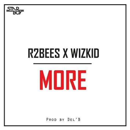 Wizkid X R2bees – More (Prod. Del B)