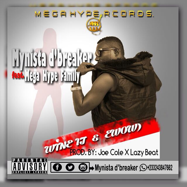 Mynista D'breaker ft Mega Hype Crew – Wine It