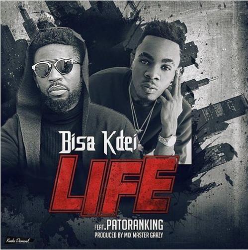 Bisa Kdei – Life Ft. Patoraning (Prod. By Garzy)