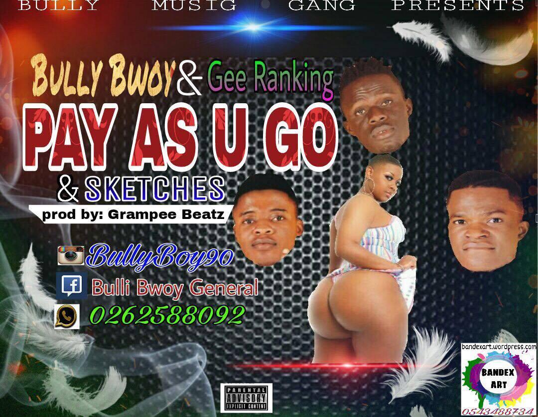 Bully bwoy x gee ranking x sketches pay as u go prod by grampee beatz jpg