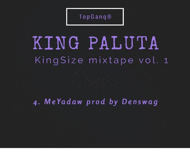 King Paluta - MeYadaw (Prod. By @Denswag)