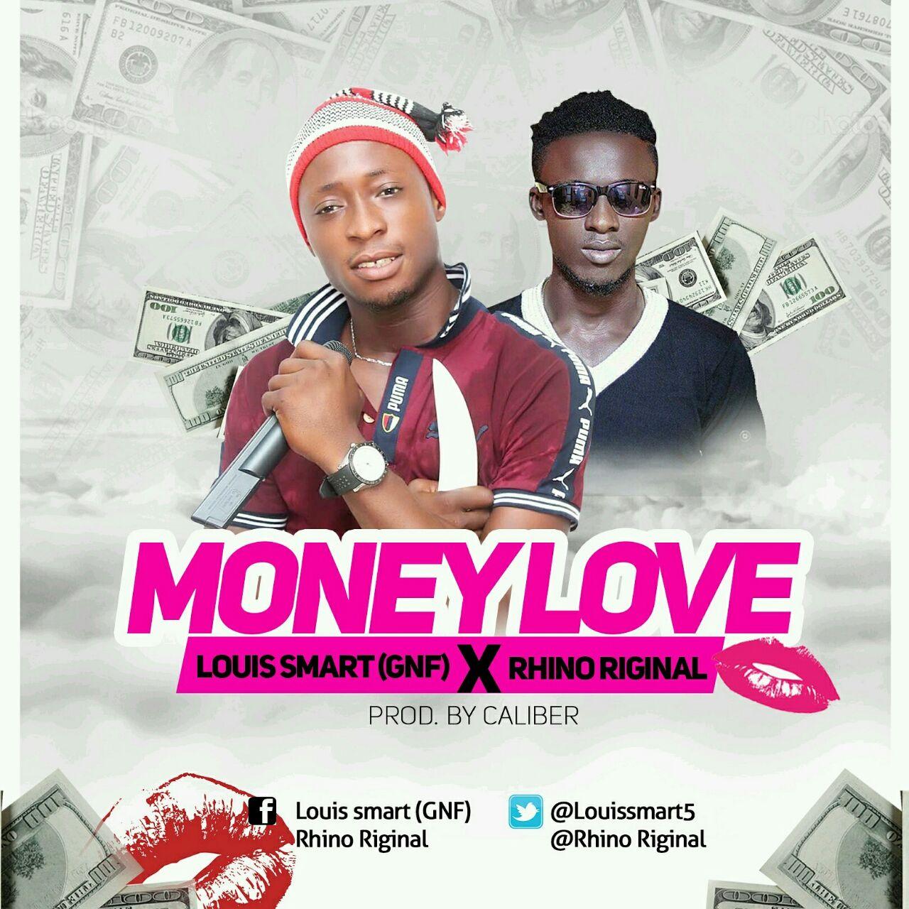 Louis Smart X Rhino Riginal - Money Love (Prod. By Caliber)