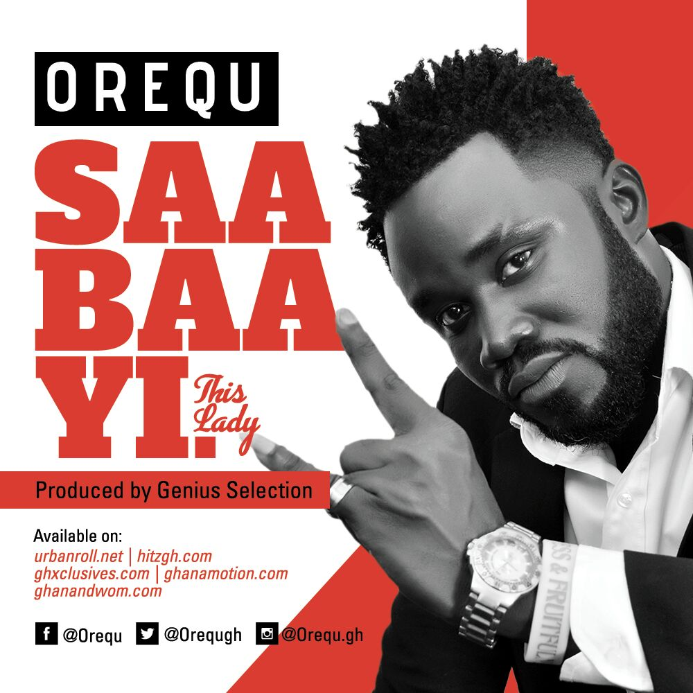 Orequ – Saa Baa Yi (Prod. by Genius Selection)