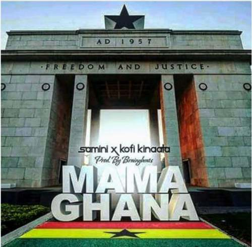 Samini - Mama Ghana ft Kofi Kinaata (Prod By Brainy Beatz)