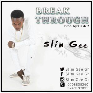 Slim Gee – Break Through (Prod by Cash2)