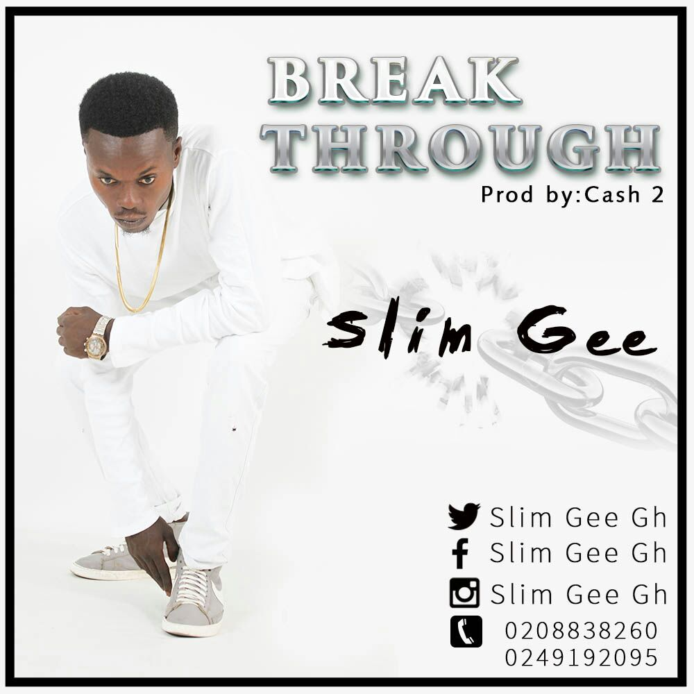 Slim Gee – Break Through (Prod by Cash2)