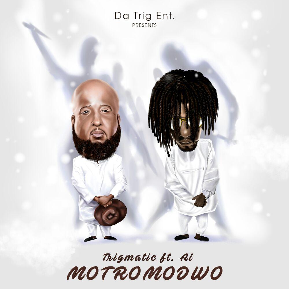 Trigmatic - Motromodwo (Feat. A.I) (Prod by Oteng)