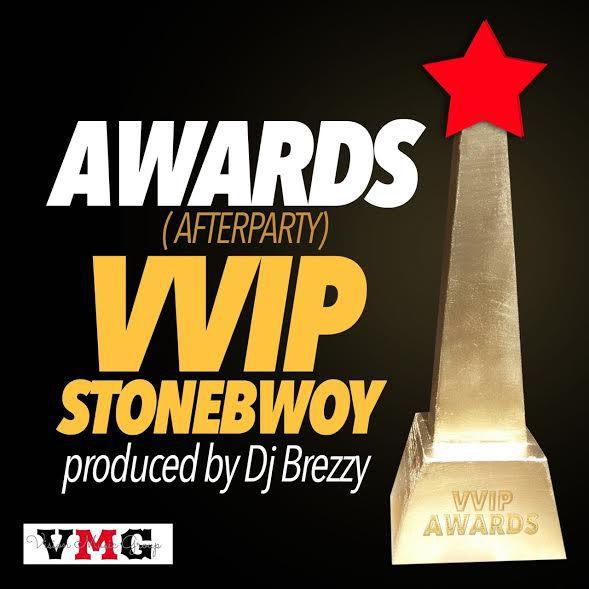VVIP – After Party (Awards) ft StoneBwoy (Prod By DJ Breezy)