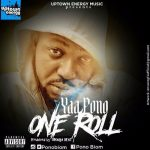 Yaa Pono – One Roll (Prod. By HorroFiX Umaga)
