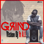 Vision Dj Ft A.I. – Grind (Prod. by Kuvie)