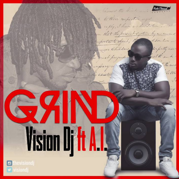 Vision Dj Ft A.I. - Grind (Prod. by Kuvie)