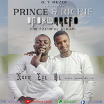 Prince & Richie – Nsem 3y3 D3 (Sweet Words)(Prod. By Skinny Willis)