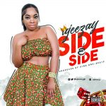 Ajeezay – Side n Side (Prod.by King One-Beatz)