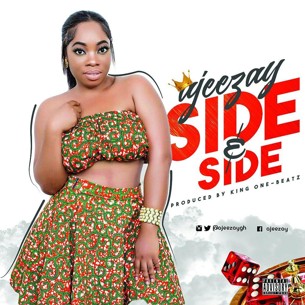 Ajeezay - Side n Side (Prod.by King One-Beatz)