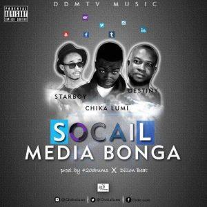 Chika Lumi – Social Media Bonga (Ft. Destiny & Starboy)(Prod. by  Drums X DillonBeatz)