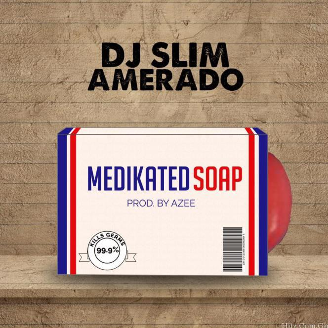 Amerado x DJ Slim - Medikated Soap (Medikal Diss) (Mixed By Azee)