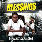 Don K – Blessings ft Kofi Kinaata (Prod by Kin Dee)