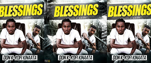 Don K - Blessings ft Kofi Kinaata (Prod by Kin Dee)