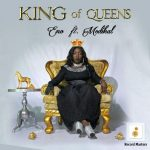 Eno – King Of Queens (Feat Medikal)
