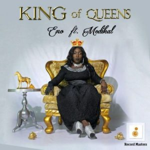 eno-king-of-queens-feat-medikal