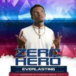 Everlasting – Zero To Hero (Prod. By Control Beats)
