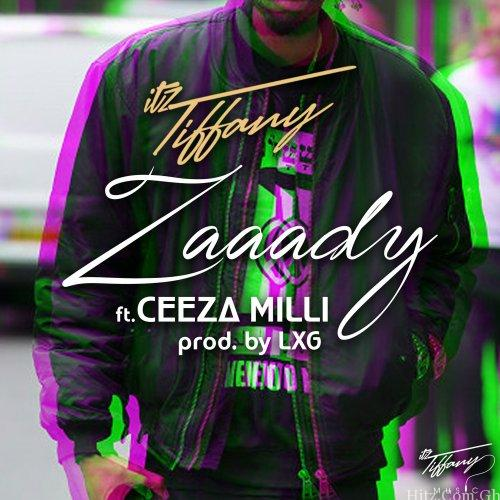 Itz Tiffany - Zaaady ft. Ceeza Milli (Prod. by LXG)
