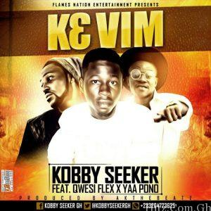 Kobby Seeker X Qwesi Flex x Yaa Pono – K3 Vim (prod By AKTheBeatz)